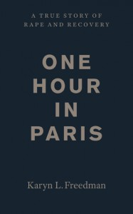 In this powerful memoir, philosopher Karyn L. Freedman travels back to a Paris night in 1990 when she was twenty-two and, in one violent hour her life was changed forever by a brutal rape. One Hour in Paris takes the reader on a harrowing yet inspirational journey through suffering and recovery both personal and global.