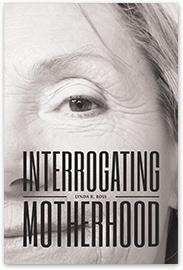 Interrogating Motherhood